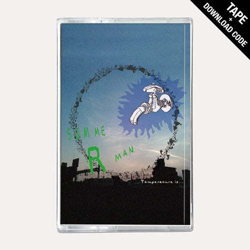 【TAPE】SUMMERMAN - Temperature is …